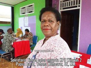 Sekretaris Timsel calon anggota KPU Wilayah 2 Papua Barat Yohana Kamesrar SE MM